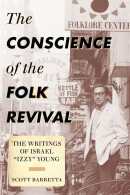 The Conscience of the Folk Revival: The Writings of Israel