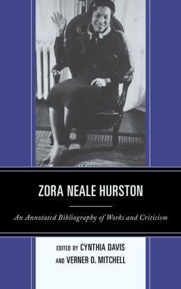 Zora Neale Hurston: An Annotated Bibliography of Works and Criticism