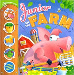 Junior on the Farm: A Spinwheels Book