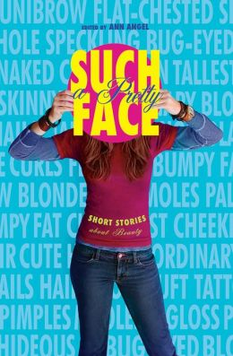 Such a Pretty Face: Short Stories About Beauty