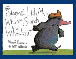 Story of the Little Mole Who Went in Search of Whodunit