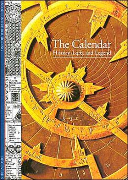 The Calendar: History, Lore, and Legend (Discoveries Series)