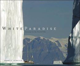 White Paradise: Journeys to the North Pole