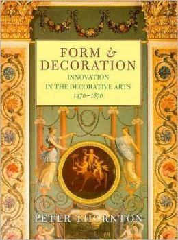 Form and Decoration: Innovation in the Decoration Arts, 1470-1870