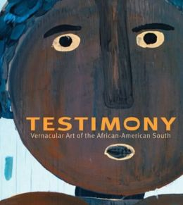 Testimony: Vernacular Art of the African-American South