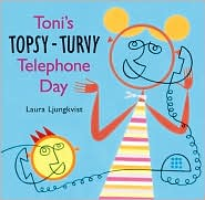 Toni's Topsy-Turvy Telephone Day