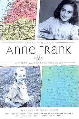 Searching for Anne Frank: Letters from Amsterdam to Iowa