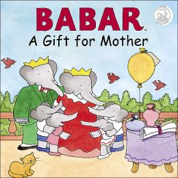 Babar: A Gift for Mother