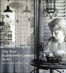 New Eighteenth-Century Style: Rediscovering a French Decor