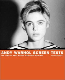 Andy Warhol Screen Test: The Films of Andy Warhol Catalogue Raisonne - Volume One