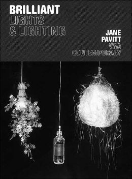 Brilliant (V & A Contemporary Series): Lights and Lighting