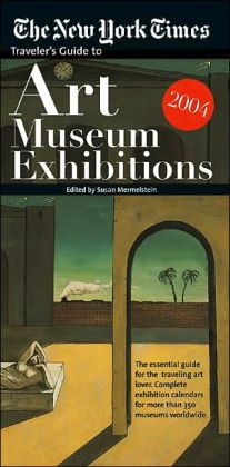 Traveller's Guide to Art Museum Exhibitions 2004