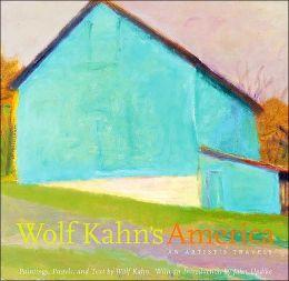 Wolf Kahn's America: An Artist's Travels