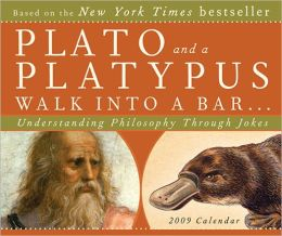 2009 Plato and a Platypus Walk into a Bar: Understanding Philosophy Through Jokes Box Calendar