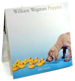 2005 William Wegman Puppies Wall Calendar