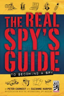 Real Spy's Guide to Becoming a Spy