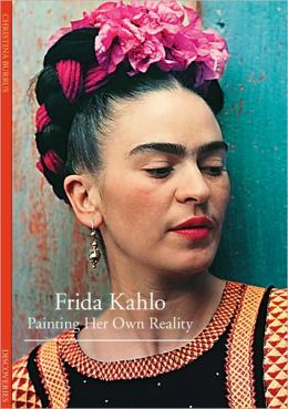 Discoveries: Frida Kahlo: Painting Her Own Reality
