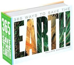 365 Ways to Save the Earth: New and Updated Edition