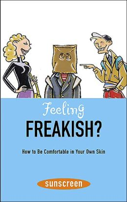 Feeling Freakish? How to Be Comfortable in Your Own Skin