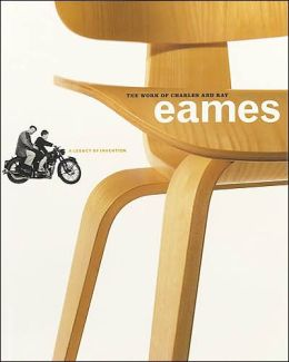 Work of Charles and Ray Eames: A Legacy of Invention