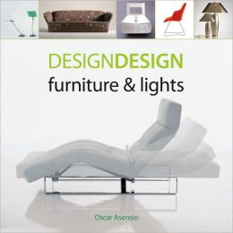 Design Design: Furniture & Lights
