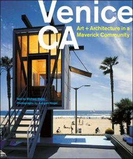 Venice California: Art and Architecture in a Maveric Community