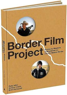 Border Film Project: Migrant and Minutemen Photos from U.S. - Mexico Border