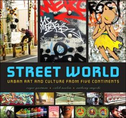 Street World: Urban Culture and Art from Five Continents