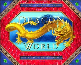 Dragon World: A Pop-Up Guide to These Scaled Beasts