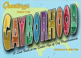 Greetings from the Gayborhood: A Nostalgic Look at Gay Neighborhoods