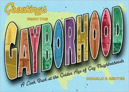 Greetings from the Gayborhood: A Nostalgic Look at Gay Neighborhoods