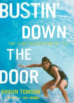 Bustin' down the Door: The Surf Revolution Of '75