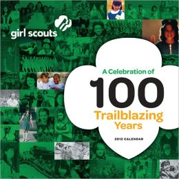 2012 Girl Scouts of the USA 100th Anniversary Wall Calendar