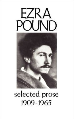 Selected Prose of Ezra Pound, 1909-1965