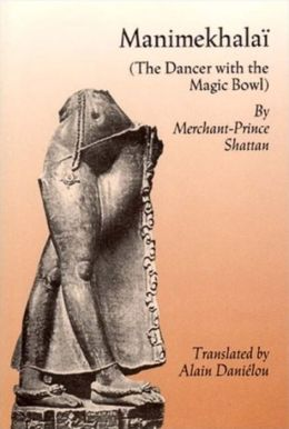 Manimekhalai: The Dancer with the Magic Bowl