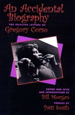 An Accidental Autobiography: The Selected Letters of Gregory Corso