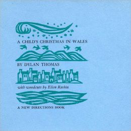 A Child's Christmas in Wales (with woodcuts by Ellen Raskin)