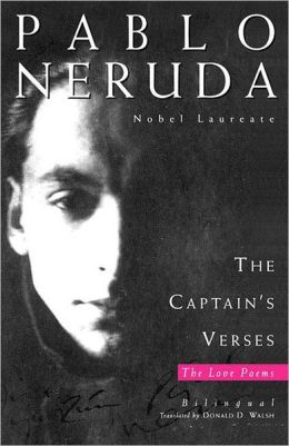 Captain's Verses (Los Versos del Capitan): The Love Poems