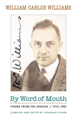 By Word of Mouth: Poems from the Spanish, 1916-1959
