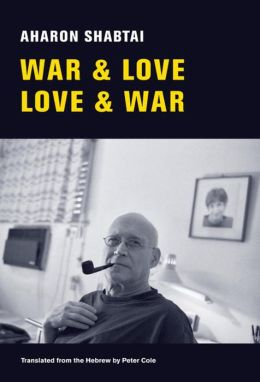 War & Love, Love & War: New and Selected Poems