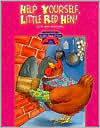 The Little Red Hen: Help Yourself, Little Red Hen!