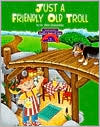 Three Billy Goats Gruff: Just a Friendly Old Troll