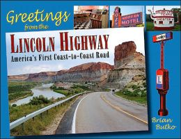 Greetings from the Lincoln Highway: America's First Coast-To-Coast Road