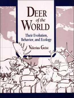 Deer of the World; Their Evolution, Behaviour, and Ecology