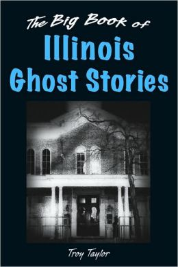 Big Book of Illinois Ghost Stories