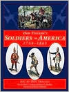 Soldiers in America, 1754-1865 Don Troiani's