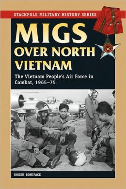 MiGs Over North Vietnam: The Vietnam People's Air Force in Combat, 1965-75