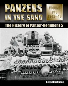Panzers in the Sand, Volume Two: 1942-45: The History of Panzer-Regiment 5