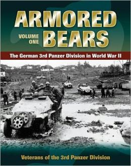Armored Bears: Vol. 1, The German 3rd Panzer Division in World War II