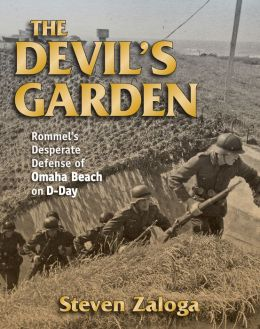 Devil's Garden, The: Rommel's Desperate Defense of Omaha Beach, D-Day 1944